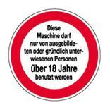 Hinweisschild - Maschinenbedienung nur von Personen über 18... Produktbild
