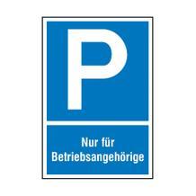 Parkplatzschild - Symbol: P - Nur für Betriebsangehörige