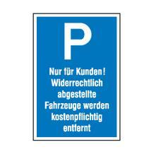 Parkplatzschild - Symbol: P - Text: Nur für Kunden! ...