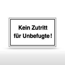 Hinweisschild - Kein Zutritt für Unbefugte!