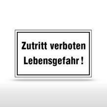 Hinweisschild - Zutritt verboten Lebensgefahr!
