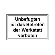 Hinweisschild - Betriebskennzeichnung - Unbefugten ist das Betreten der Werkstatt verboten