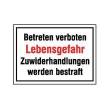 Hinweisschild - Betriebskennzeichnung - Betreten verboten Lebensgefahr Zuwiderhandlungen ...