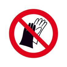 Verbotsschild - Benutzen von Handschuhen verboten