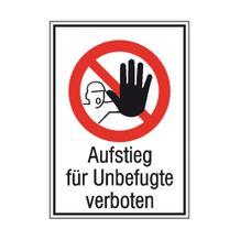 Verbots-Kombischild - Aufstieg für Unbefugte verboten