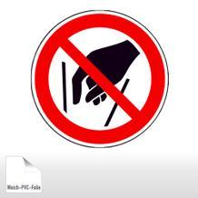 Verbotsschild - Hineinfassen verboten