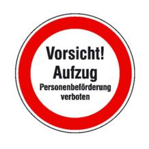 Hinweisschild - Vorsicht! Aufzug Personenbeförderung verboten