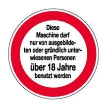 Hinweisschild - Maschinenbedienung nur von Personen über 18...