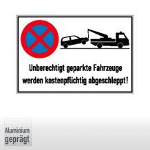 Haltverbotsschild - Unberechtigt geparkte Fahrzeuge werden kostenpflichtig abgeschleppt!
