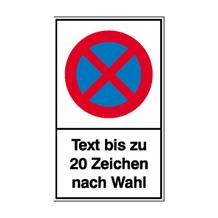 Haltverbot-Kombischild - Symbol: Absolutes Haltverbot - mit Text nach Wahl