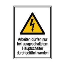 Warn-Kombischild - Arbeiten dürfen nur bei ausgeschaltetem Hauptschalter durchgeführt werden