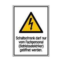 Warn-Kombischild - Schaltschrank darf nur von Fachpersonal (Betriebselektriker) geöffnet werden