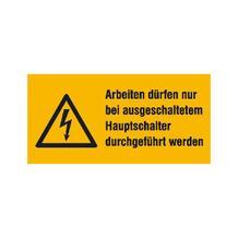 Warn-Kombischild - Arbeiten dürfen nur bei ausgeschaltetem ...