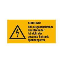 Warn-Kombischild - Achtung! Bei ausgeschaltetem Hauptschalter ist nicht ...