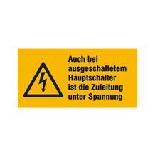 Warn-Kombischild - Auch bei ausgeschaltetem Hauptschalter ist die Zuleitung unter Spannung