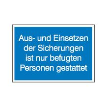 Hinweisschild - Elektrotechnik - Aus- und Einsetzen der Sicherungen ist nur befugten Personen gestattet