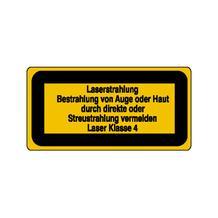 Warn-Zusatzschild - Laserkennzeichnung - Laserstrahlung Bestrahlung von Auge oder Haut durch ... - Laser Klasse 4