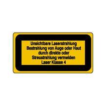 Warn-Zusatzschild - Laserkennzeichnung - Unsichtbare Laserstrahlung Bestrahlung von Auge oder Haut ... - Laser Klasse 4