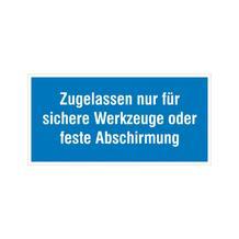 Hinweisschild - Betriebskennzeichnung - Zugelassen nur für sichere Werkzeuge oder ...