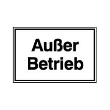 Hinweisschild - Betriebskennzeichnung - Außer Betrieb