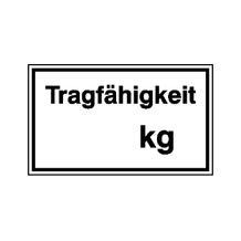 Hinweisschild - Betriebskennzeichnung - Tragfähigkeit ... kg - mit individueller Gewichtsangabe ...