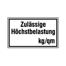 Hinweisschild - Betriebskennzeichnung - Zulässige Höchstbelastung ... kg / qm - mit individueller Gewichtsangabe aus Folientext