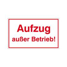 Hinweisschild - Betriebskennzeichnung - Aufzug außer Betrieb!