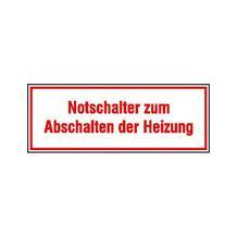 Hinweisschild - Betriebskennzeichnung - Notschalter zum Abschalten der Heizung