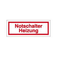 Hinweisschild - Betriebskennzeichnung - Notschalter Heizung