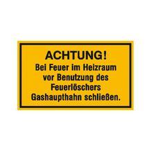 Hinweisschild - Betriebskennzeichnung - Achtung! Bei Feuer im Heizraum vor Benutzung ...