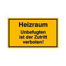 Hinweisschild - Betriebskennzeichnung - Heizraum Unbefugten ist der Zutritt verboten!