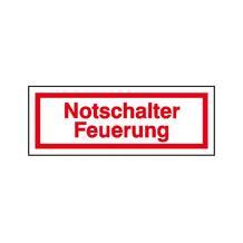 Hinweisschild - Betriebskennzeichnung - Notschalter Feuerung