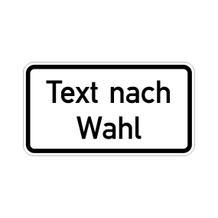 Zusatzschild nach StVO / Typ 1 - Text nach Wahl - 3 Größen