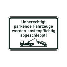 Verkehrsschild - Betriebskennzeichnung - Unberechtigt parkende Fahrzeuge werden ... - 2 Größen