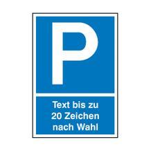 Parkplatzschild - Symbol: P - mit max. 20 Zeichen Text nach Wahl