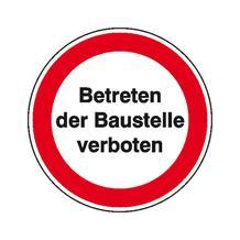 Hinweisschild zur Baustellenkennzeichnung - Text: Betreten der Baustelle verboten
