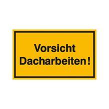 Hinweisschild zur Baustellenkennzeichnung - Text: Vorsicht Dacharbeiten!