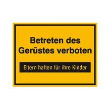 Hinweisschild zur Baustellenkennzeichnung - Text: Betreten des Gerüstes verboten ...