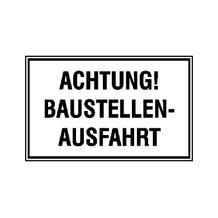 Hinweisschild zur Baustellenkennzeichnung - Text: Achtung! Baustellen-Ausfahrt