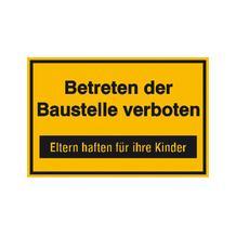 Hinweisschild zur Baustellenkennzeichnung - Text: Betreten der Baustelle verboten ...