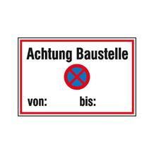 Hinweisschild zur Baustellenkennzeichnung - Text: Achtung Baustelle - Symbol: absolutes Haltverbot von: - bis: ...