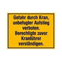 Hinweisschild zur Baustellenkennzeichnung - Text: Gefahr durch Kran, unbefugter Aufstieg verboten ...