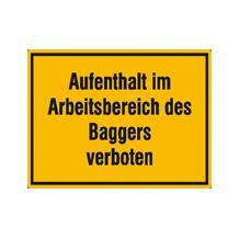 Hinweisschild zur Baustellenkennzeichnung - Text: Aufenthalt im Arbeitsbereich des Baggers verboten
