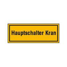 Hinweisschild zur Baustellenkennzeichnung - Text: Hauptschalter Kran