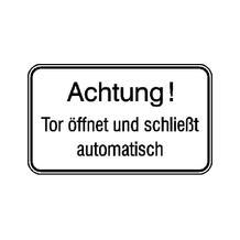 Hinweisschild für Tankanlagen und Garagen - Text: Achtung! Tor öffnet und schließt automatisch