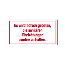 Hinweisschild - Gewerbe und Privat - Text: Es wird höflich gebeten, die sanitären ...