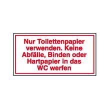 Hinweisschild - Gewerbe und Privat - Text: Nur Toilettenpapier verwenden. Keine Abfälle, ...