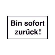 Hinweisschild - Gewerbe und Privat - Text: Bin sofort zurück!