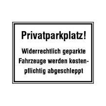 Parkplatzkennzeichnung / Hinweisschild - Privatparkplatz! Widerrechtlich geparkte ...
