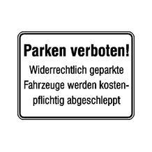 Parkplatzkennzeichnung / Hinweisschild - Parken verboten! Widerrechtlich geparkte Fahrzeuge ...